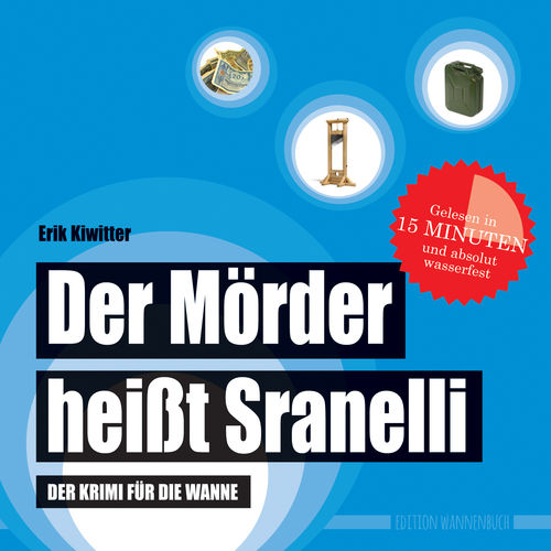 Der Mörder heißt Sranelli: Der Krimi für die Wanne (Badebuch)
